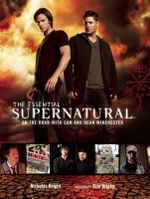 The Essential Supernatural : On the Road with Sam and Dean Winchester - Nicholas Knight