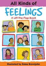 All Kinds of Feelings : All Kinds Of...(Insight Editions) - Emma Brownjohn