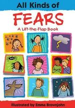 All Kinds of Fears : All Kinds Of...(Insight Editions) - Emma Brownjohn
