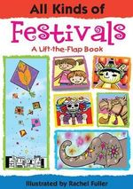 All Kinds of Festivals : All Kinds Of...(Insight Editions) - Sheri Safran