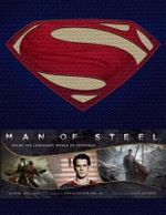 Man of Steel : Inside the Legendary World of Superman - Daniel Wallace
