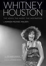 Whitney Houston : The Voice, the Music, the Inspiration - Narada Michael Walden