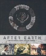 After Earth : The United Ranger Corps Survival Manual - Robert Greenberger