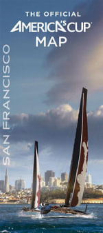 San Francisco : The Official America's Cup Map - Insight Editions
