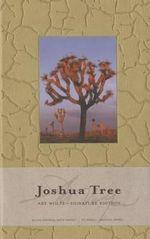 Joshua Tree Journal : Art Wolfe Signature Edition - Art Wolfe