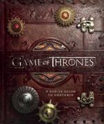 Game of Thrones Pop-Up : A Pop-Up Guide to Westeros - Michael Komarck