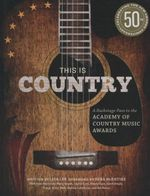 This is Country : A Backstage Pass to the Academy of Country Music Awards - Lisa Lee