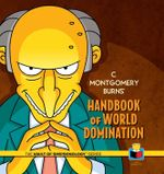 C. Montgomery Burns' Handbook of World Domination - Matt Groening