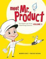 Meet Mr. Product : The Art of the Advertising Character - Warren Dotz