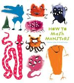 How to Mash Monsters : How to Banish Fears - Catherine Leblanc