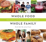 Whole Food, Whole Family : Simple and Delicious Plant-Based Recipes for the Body, Mind and Spirit - Rich Roll