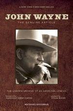 John Wayne : The Genuine Article - Michael Goldman