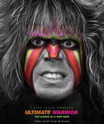 Ultimate Warrior : A Life Lived Forever - John Robinson