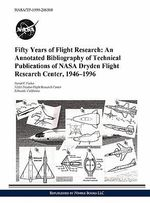 Fifty Years of Flight Research : An Annotated Bibliography of Technical Publications of NASA Dryden Flight Research Center, 1946-1996 - David F. Fisher