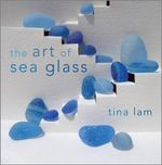 The Art of Sea Glass - Tina Lam