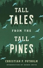 Tall Tales from the Tall Pines - Christian P. Potholm