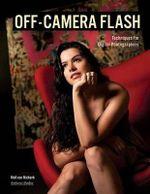 Off-camera Flash : Techniques for Digital Photographers - Neil van Niekerk