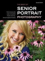 Best Of Teen And Senior Portrait Photography : Techniques and Images for Digital Photographers - Bill Hurter