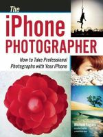 The iPhone Photographer : How to Take Professional Photographs with Your iPhone - Michael Fagans