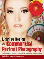 Lighting Design for Commercial Portrait Photography : Lighting Design for Photographers - Jennifer Emery