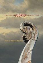 The Saga of Gudrid the Far-Traveler - Nancy Marie Brown