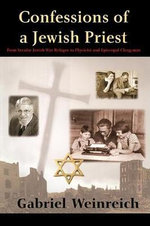 Confessions of a Jewish Priest : From Secular Jewish War Refugee to Physicist and Episcopal Clergyman - Gabriel Weinreich