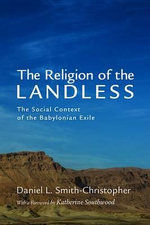 The Religion of the Landless : The Social Context of the Babylonian Exile - Daniel L Smith-Christopher