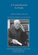 A Commitment to Truth - John Tracy Ellis