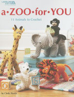 A Zoo for You : 11 Animals to Crochet - Cindy Harris