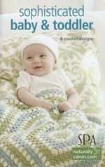 Sophisticated Baby & Toddler : 7 Crochet Designs - Leisure Arts