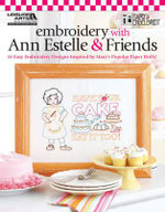 Embroidery with Ann Estelle & Friends : Embroidery with Ann Estelle & Friends (Leisure Arts #5255) - Mary Engelbreit