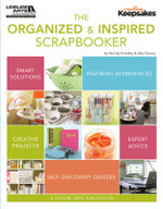 Creating Keepsakes : The Organized and Inspired Scrapbooker - Crafts Media