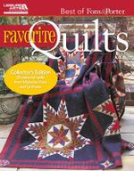 Favorite Quilts : Collector's Edition 25 Personal Quilts from Marianne Fons and Liz Porter - Marianne Fons