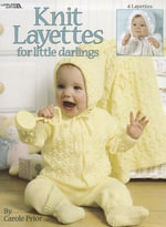Knit Layettes for Little Darlings : 24 Quilt Blocks Recapture the Charm of Yesterday's... - Carole Prior