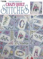 The Big Book of Crazy Quilt Stitches : Cross Stitch - Patricia Eaton