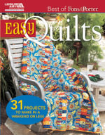 Easy Quilts : 31 Projects to Make in a Weekend or Less - Marianne Fons
