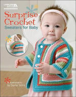 Surprise Crochet : Sweaters for Baby - Darla Sims