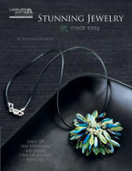 Stunning Jewelry Made Easy : Learn 24 New Techniques and Create One-of-a-kind-designs - Svetlana Kunina