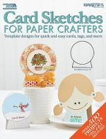 Card Sketches for Paper Crafters - Leisure Arts