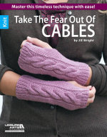 Take the fear out of cables : Learn the secrets to mastering this classic technique! - Jill Wright