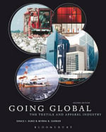 Going Global : The Textile and Apparel Industry - Grace I. Kunz