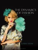 The Dynamics of Fashion : Developing Powerful Content for Web and Mobile - Elaine Stone