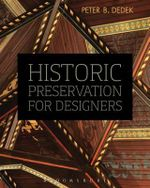 Historic Preservation for Designers - Peter B. Dedek