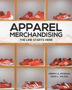 Apparel Merchandising : The Line Starts Here - Jeremy A. Rosenau