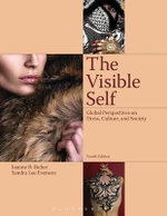 The Visible Self : Global Perspectives on Dress, Culture and Society - Joanne Eicher