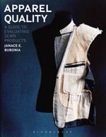 Apparel Quality : A Guide to Evaluating Sewn Products - Janace E. Bubonia