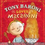 Tony Baroni Loves Macaroni - Marilyn Sadler