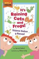 It's Raining Cats and Frogs/Illueve Gatos y Ranas : Hola, English! - Harriet Ziefert