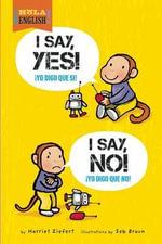 I Say Yes! I Say No! : Hola, English! - Harriet Ziefert