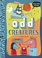 Odd Creatures : Balloon Toons - Elise Gravel